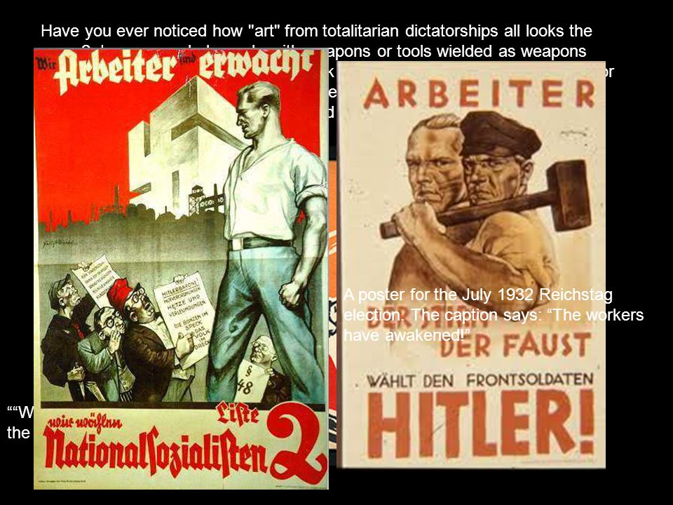 Have you ever noticed how art from totalitarian dictatorships all looks the same Large muscled people with weapons or tools wielded as weapons opposing someone or something. Look at the art produced by the Nazis, or the communists in Russia or North Korea, or the above Chinese poster. Change the faces and the lettering, and they re all the same.