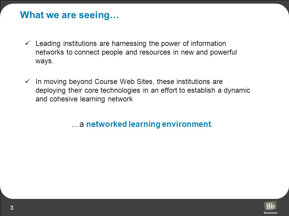 …a networked learning environment.