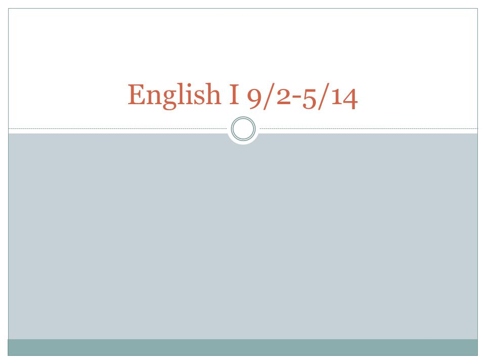 English I 9/2-5/14