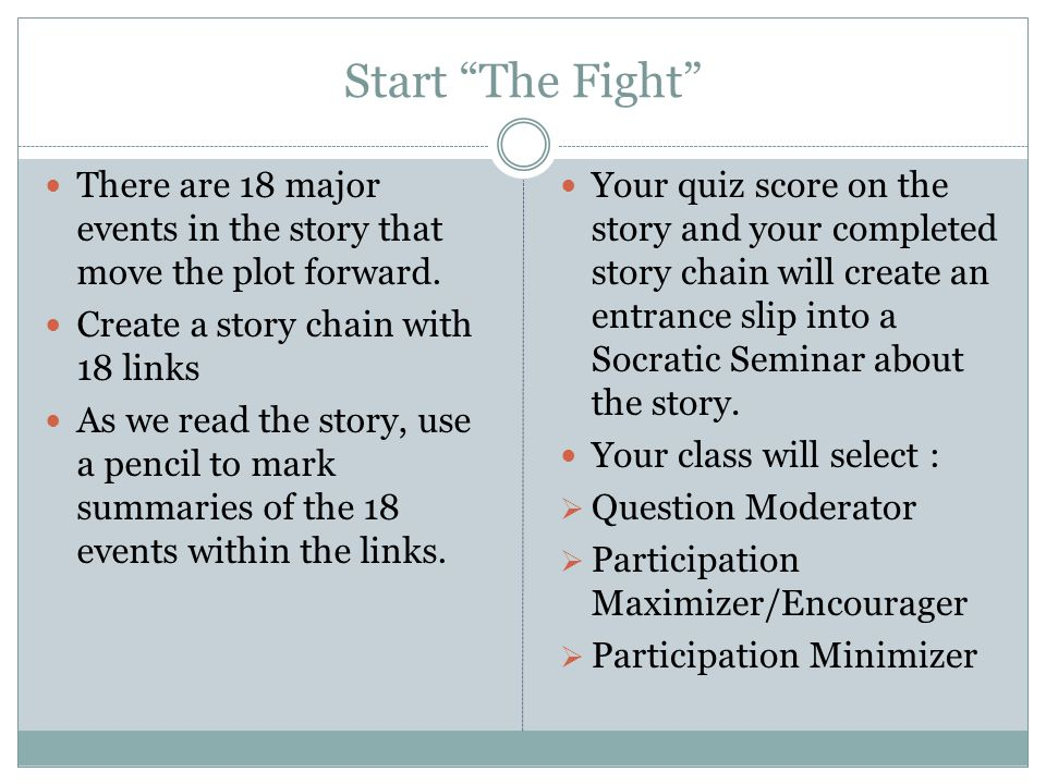 Start The Fight There are 18 major events in the story that move the plot forward. Create a story chain with 18 links.