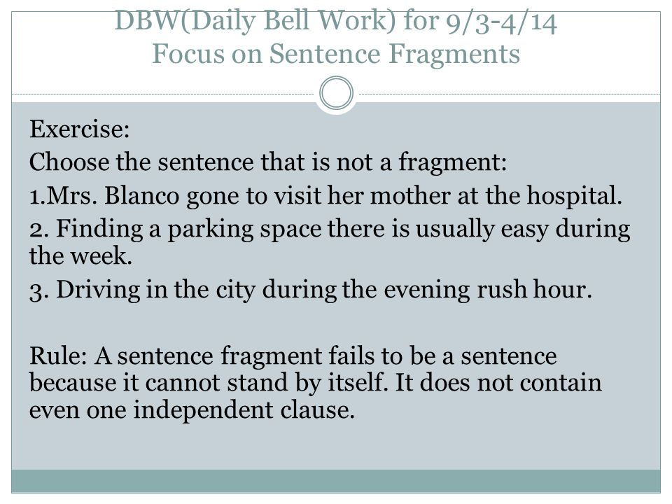 DBW(Daily Bell Work) for 9/3-4/14 Focus on Sentence Fragments