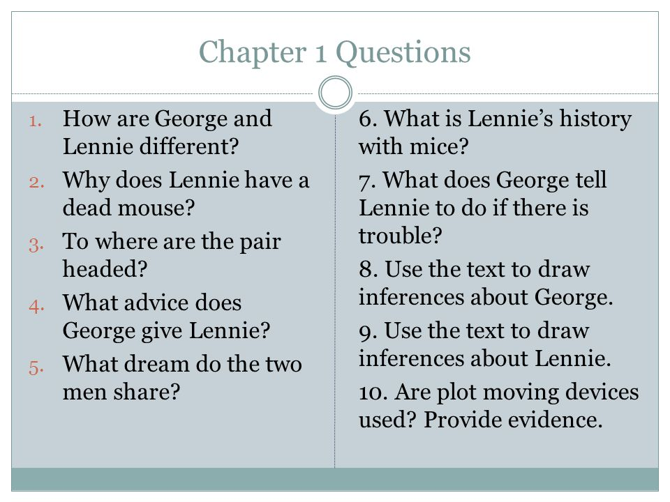Chapter 1 Questions How are George and Lennie different