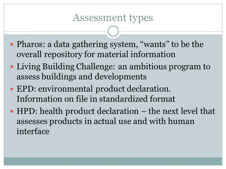 Assessment types Pharos: a data gathering system, wants to be the overall repository for material information.