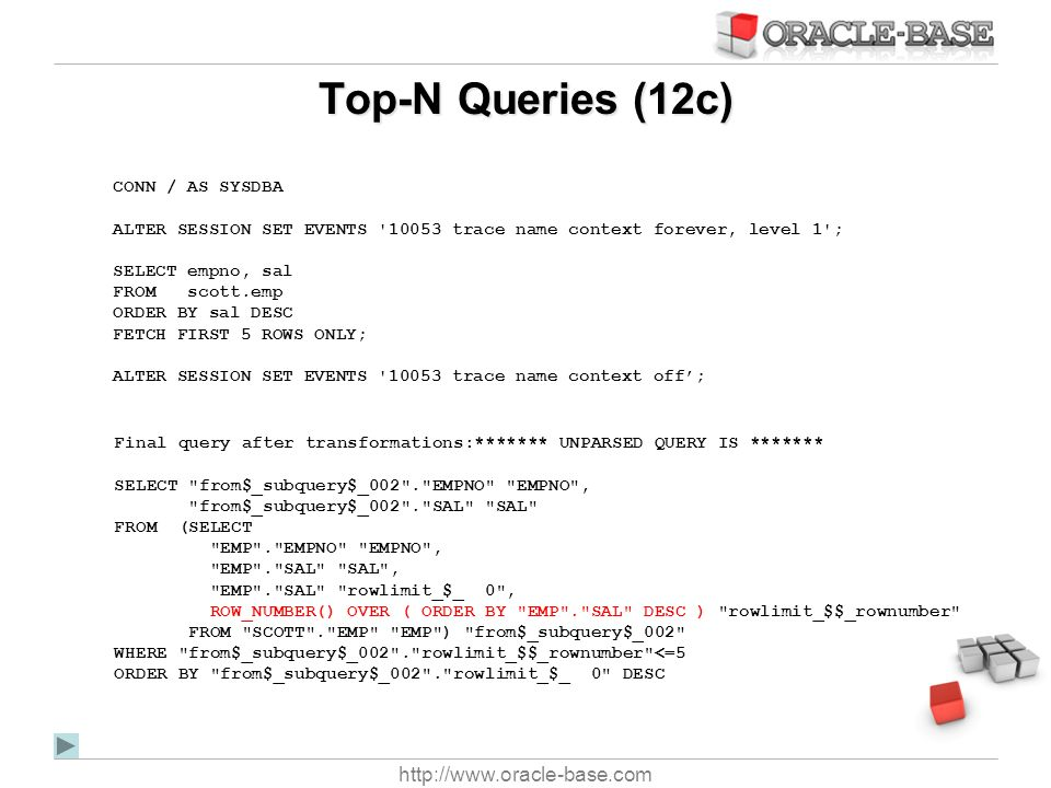 Top-N Queries (12c) http://www.oracle-base.com CONN / AS SYSDBA