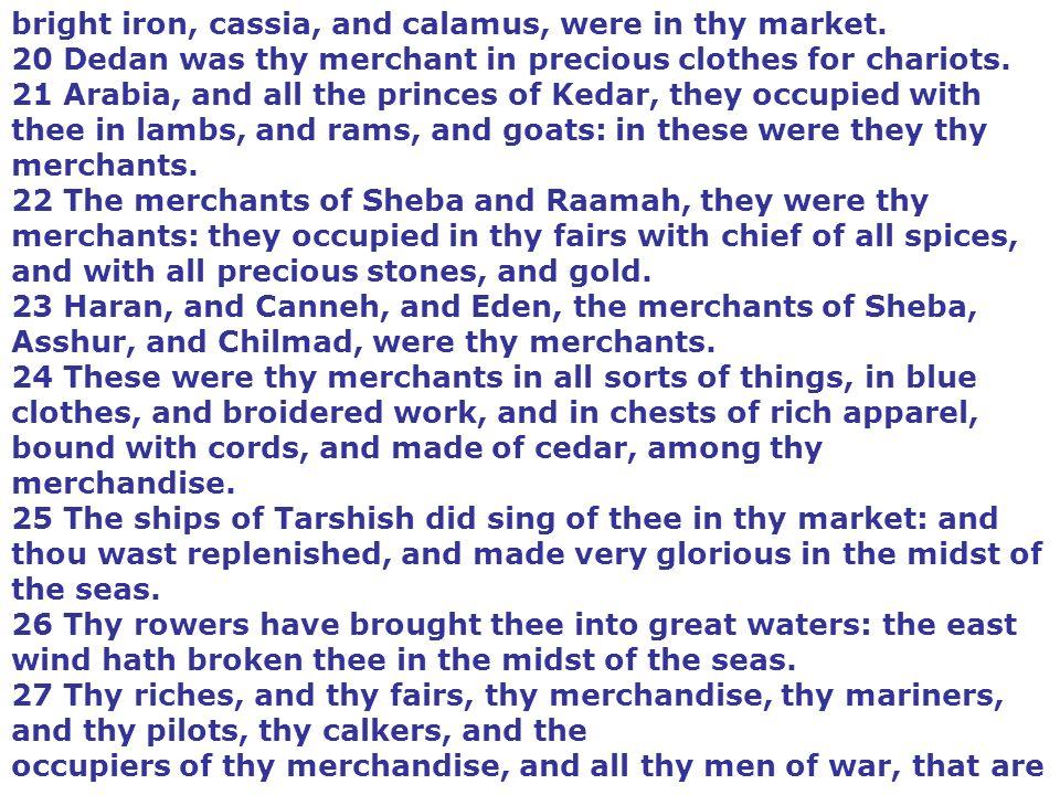 bright iron, cassia, and calamus, were in thy market