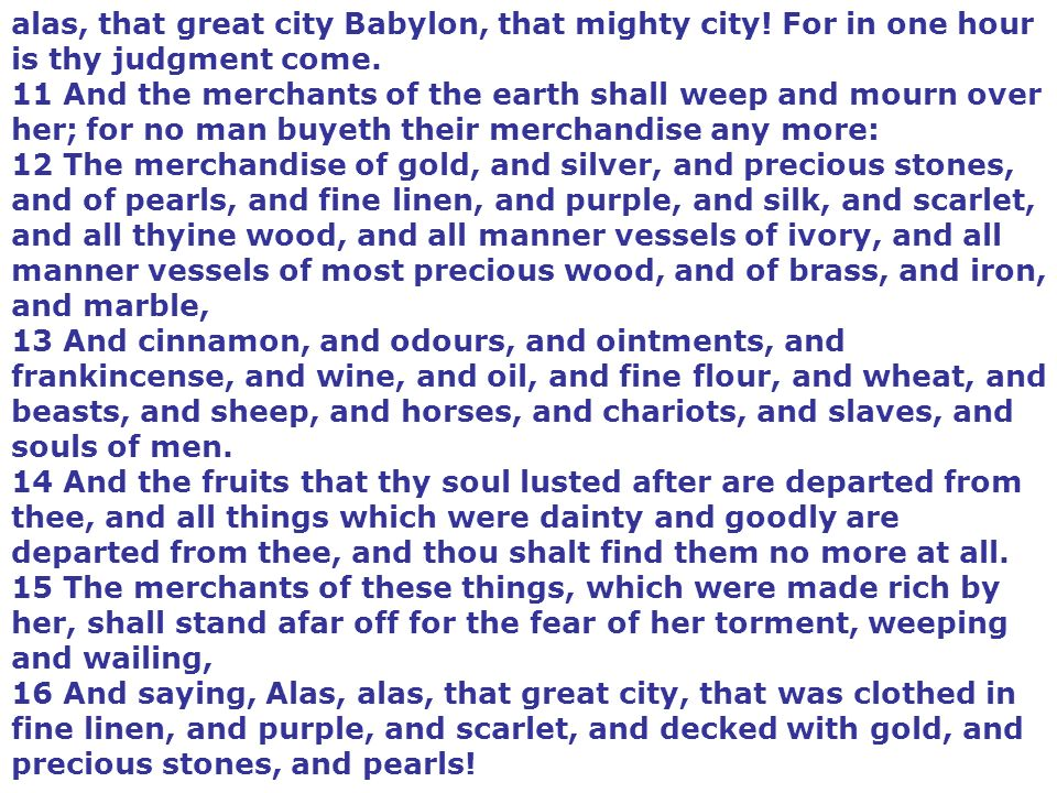 alas, that great city Babylon, that mighty city