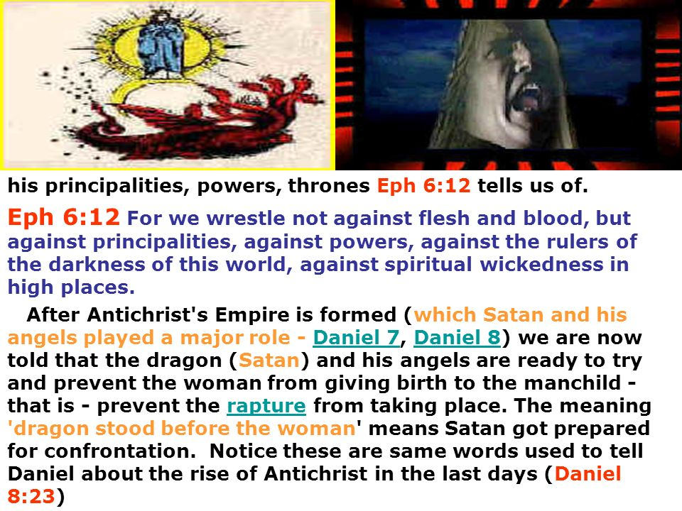 his principalities, powers, thrones Eph 6:12 tells us of.