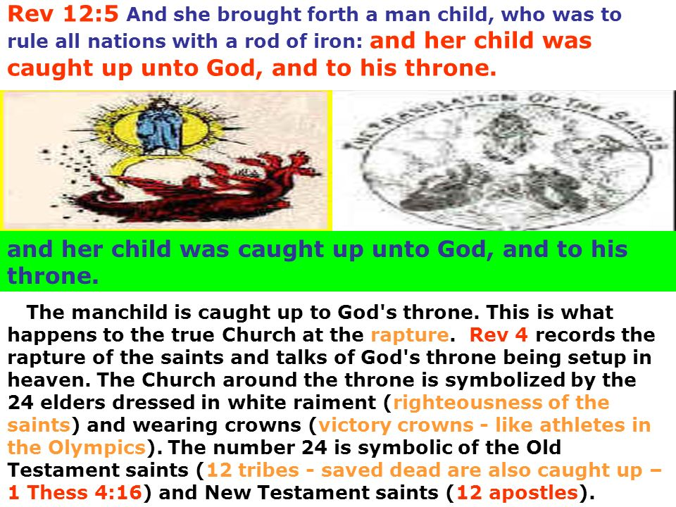 and her child was caught up unto God, and to his throne.