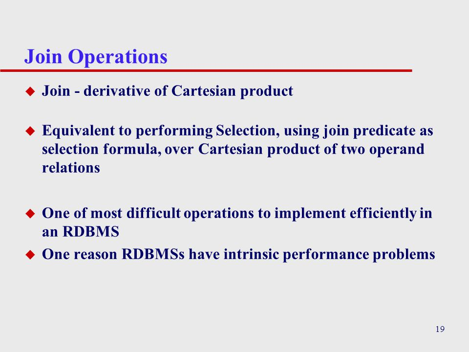 Join Operations Join - derivative of Cartesian product