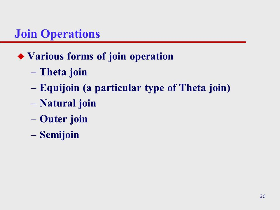 Join Operations Various forms of join operation Theta join