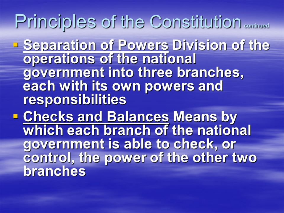 Principles of the Constitution continued