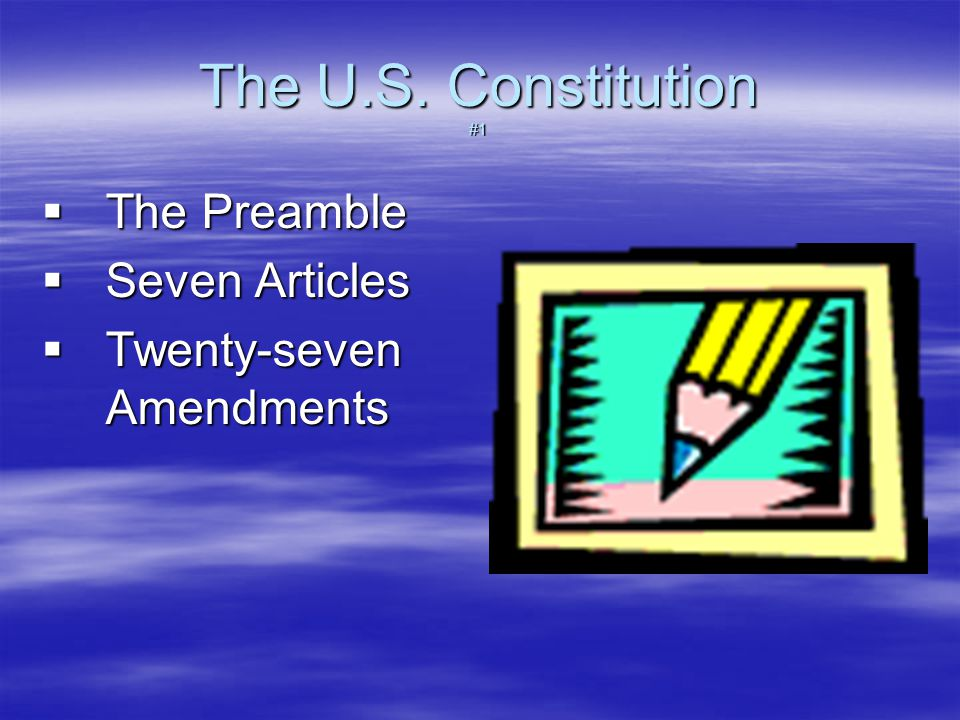 what are the preamble and 7 articles of the constitution about