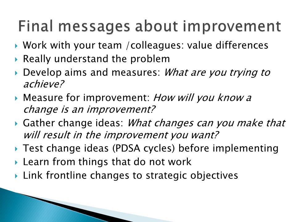 Final messages about improvement