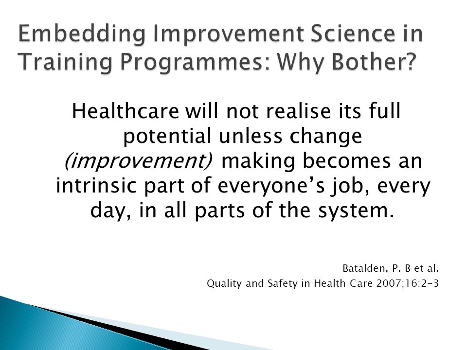 Embedding Improvement Science in Training Programmes: Why Bother