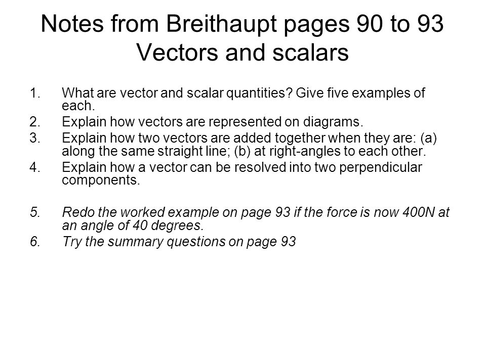 Notes from Breithaupt pages 90 to 93 Vectors and scalars