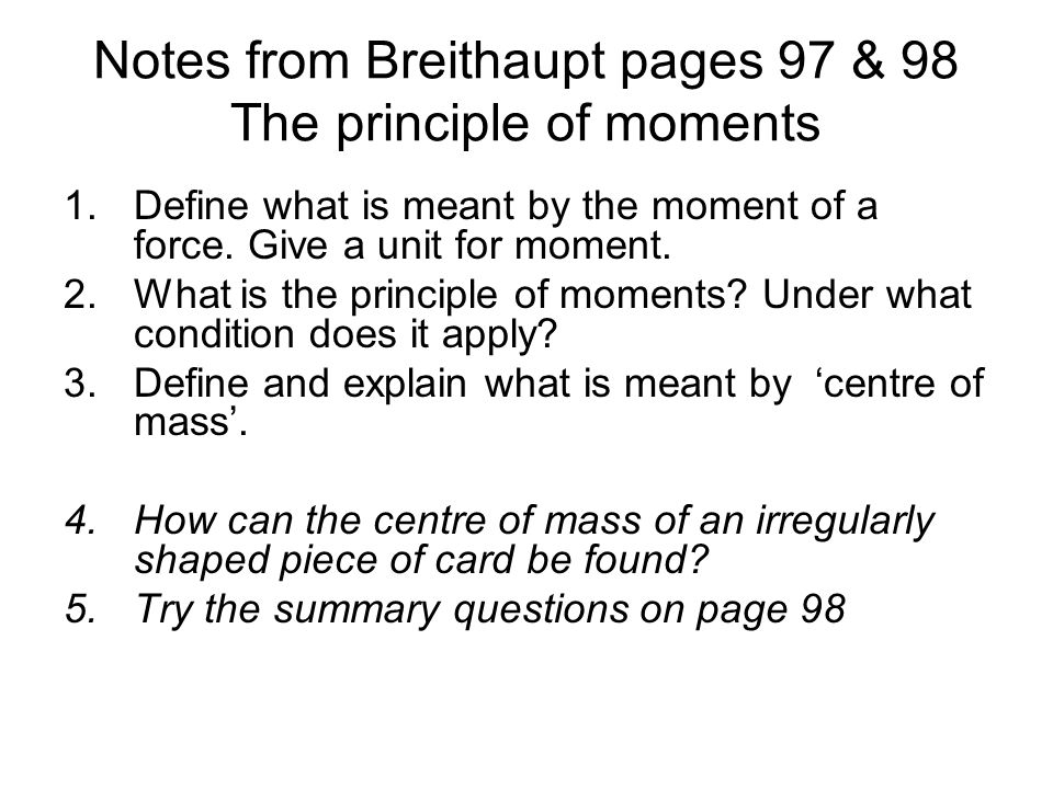 Notes from Breithaupt pages 97 & 98 The principle of moments