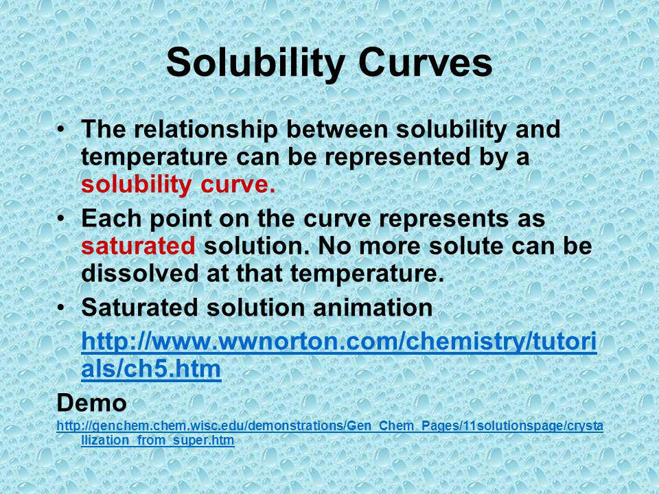 Solubility CurvesThe relationship between solubility and temperature can be represented by a solubility curve.