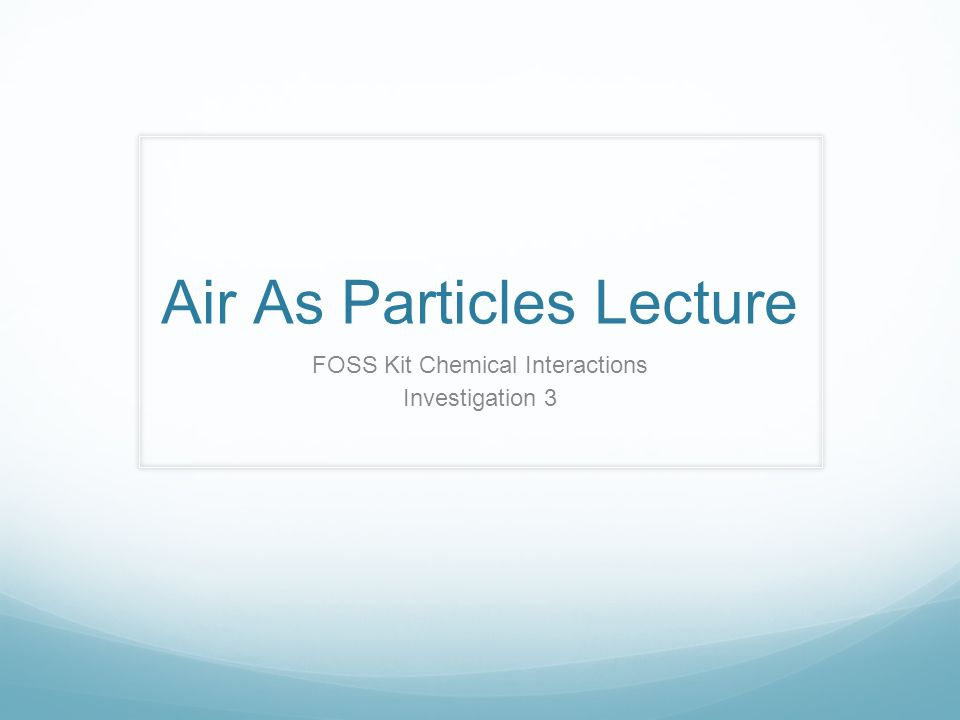 Air As Particles Lecture