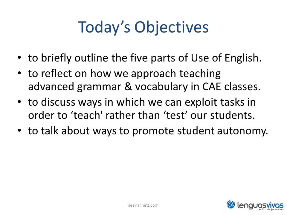 Today's Objectives to briefly outline the five parts of Use of English.