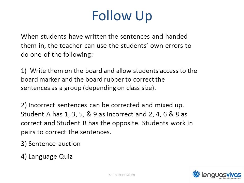 Follow Up When students have written the sentences and handed