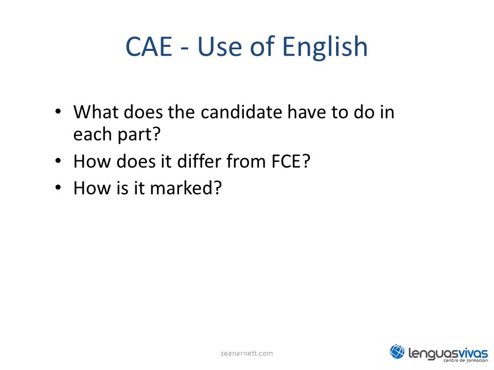 CAE - Use of English What does the candidate have to do in each part
