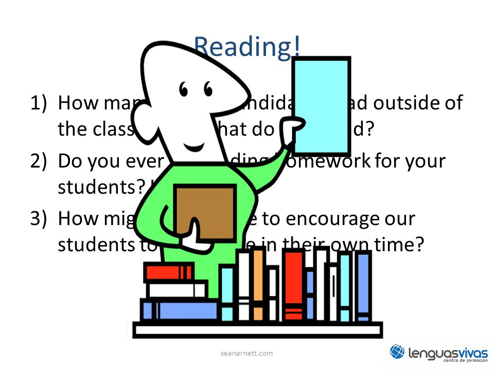 Reading! How many of your candidates read outside of the classroom What do they read