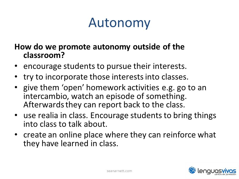 Autonomy How do we promote autonomy outside of the classroom