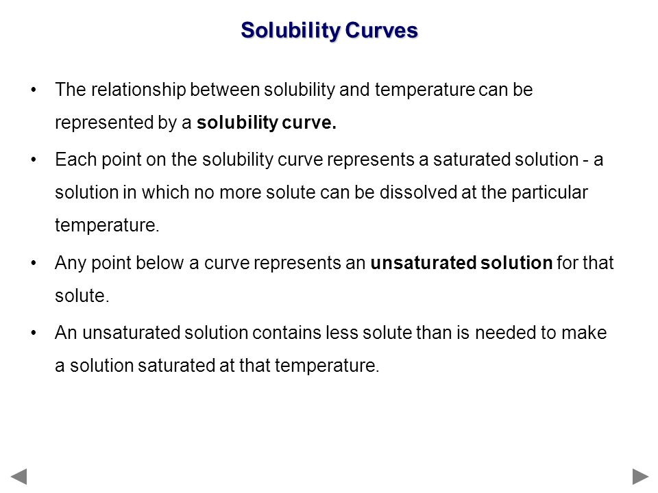 Solubility Curves The relationship between solubility and temperature can be represented by a solubility curve.
