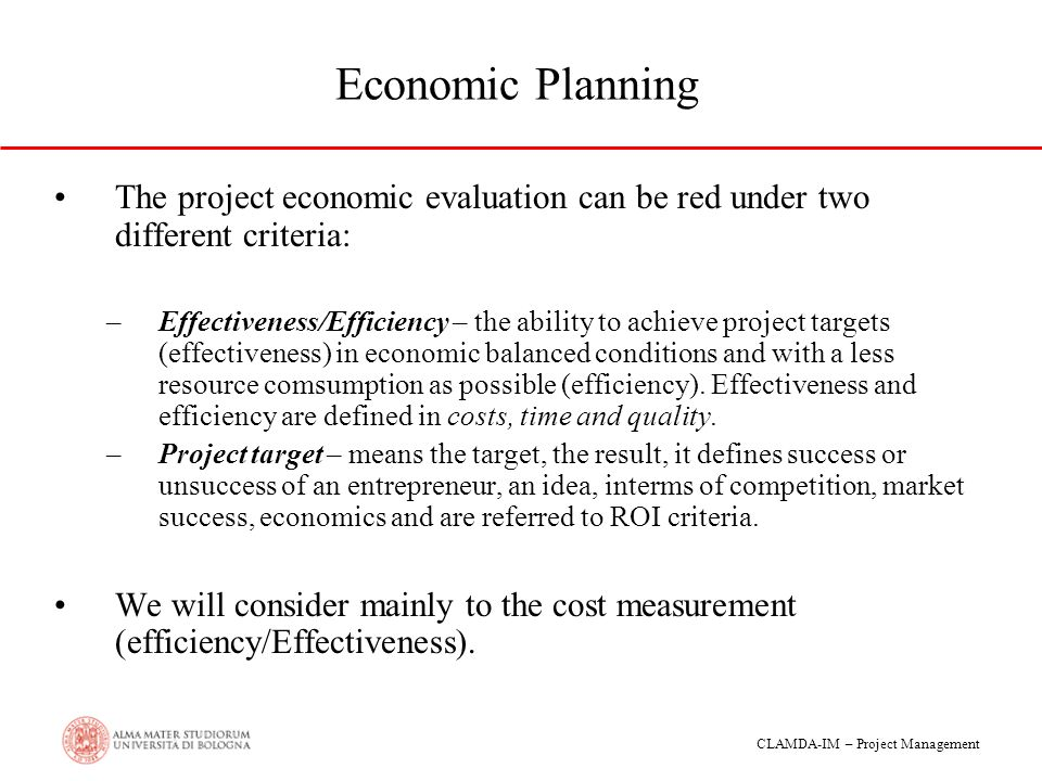 Economic Planning The project economic evaluation can be red under two different criteria: