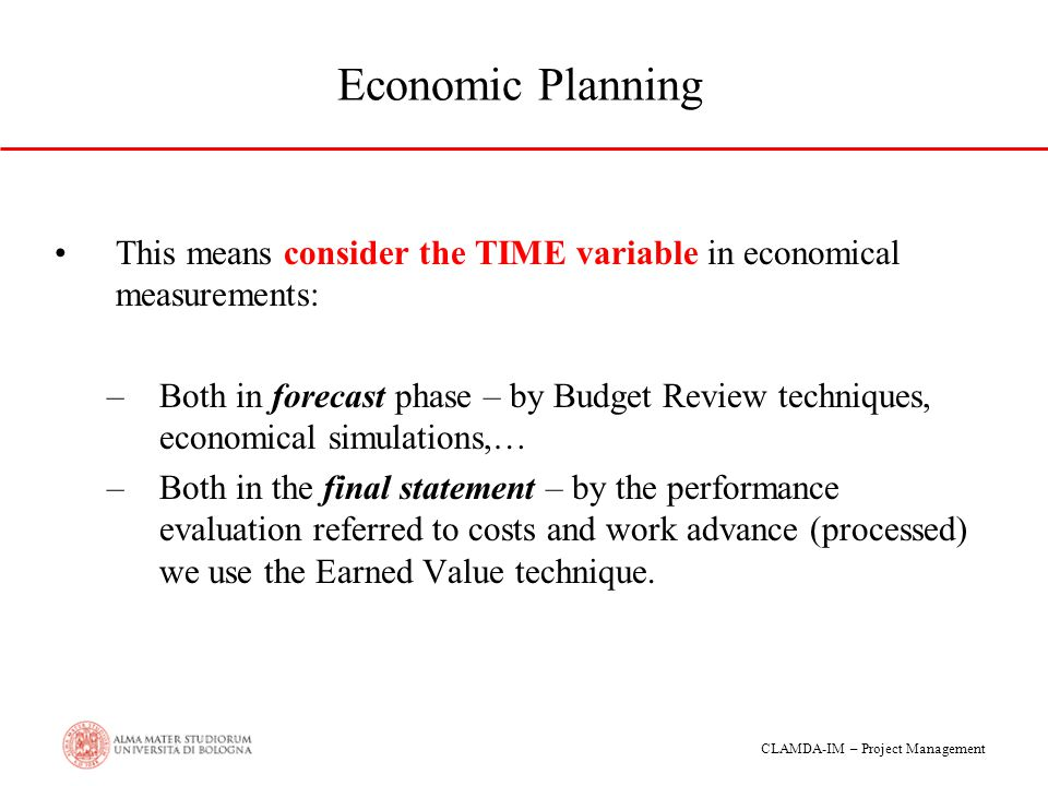 Economic Planning This means consider the TIME variable in economical measurements: