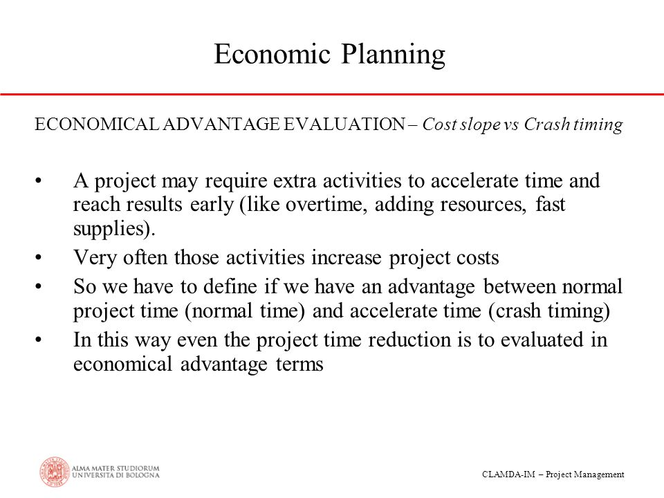 Economic Planning ECONOMICAL ADVANTAGE EVALUATION – Cost slope vs Crash timing.