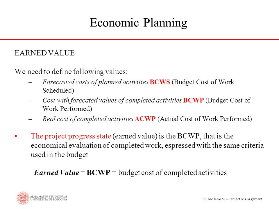 Economic Planning EARNED VALUE We need to define following values: