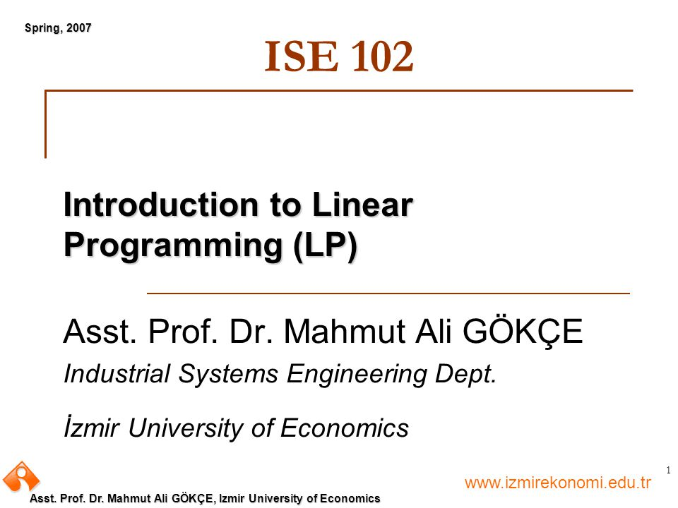ISE 102 Introduction to Linear Programming (LP)