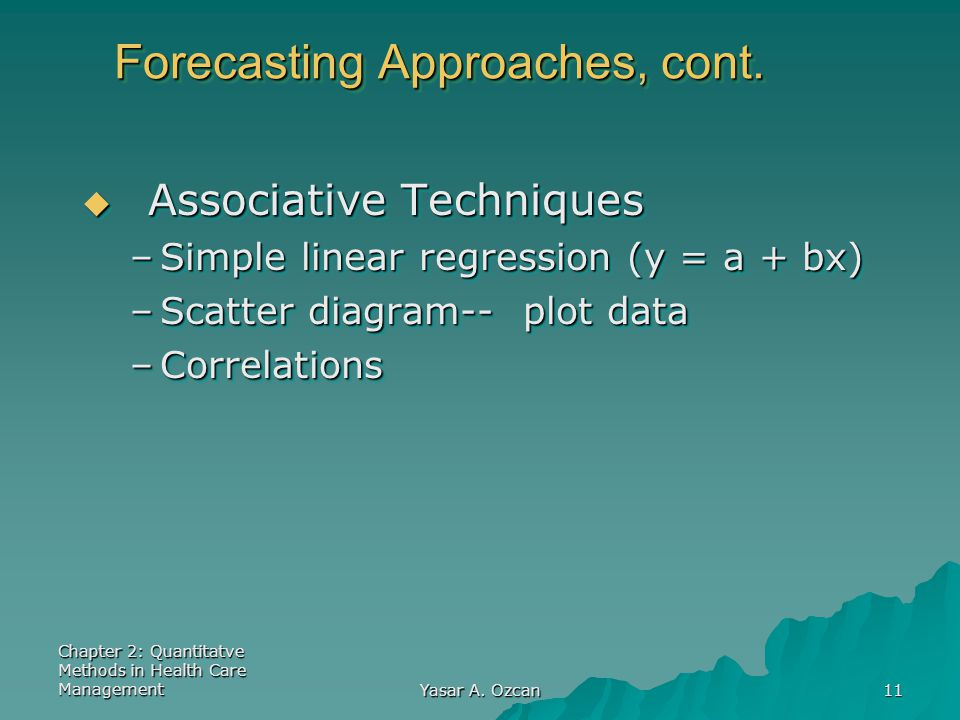 Forecasting Approaches, cont.