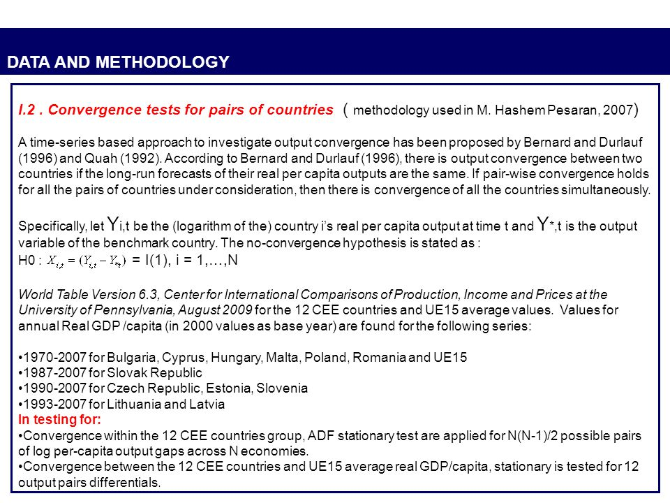 DATA AND METHODOLOGY I.2 . Convergence tests for pairs of countries ( methodology used in M. Hashem Pesaran, 2007)