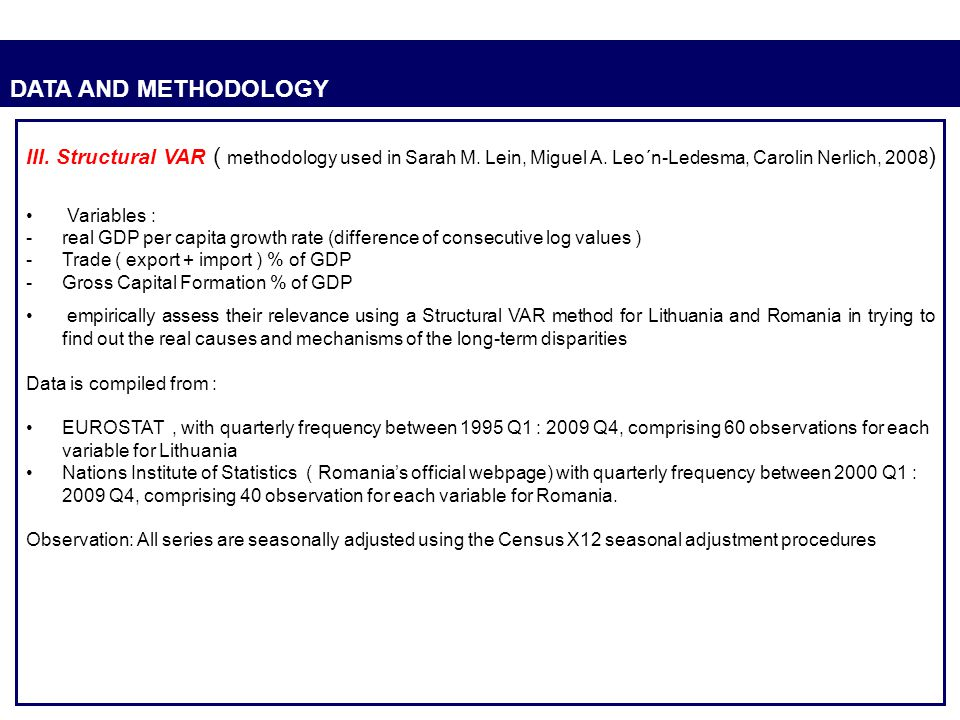 DATA AND METHODOLOGY III. Structural VAR ( methodology used in Sarah M. Lein, Miguel A. Leo´n-Ledesma, Carolin Nerlich, 2008)