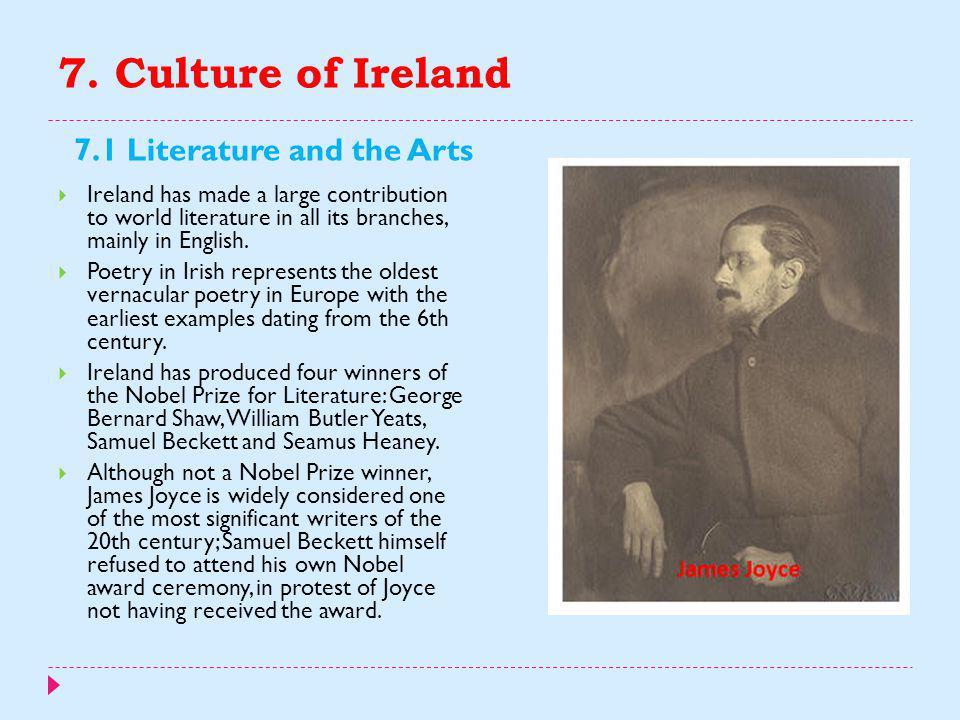 7. Culture of Ireland 7.1 Literature and the Arts