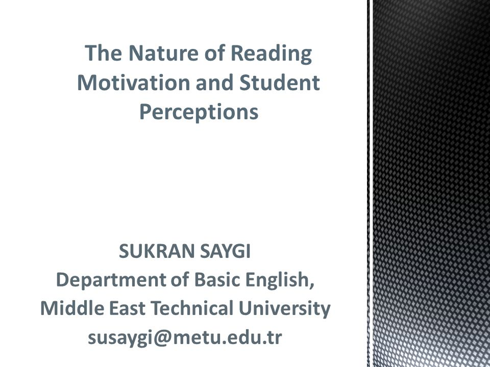 The Nature of Reading Motivation and Student Perceptions