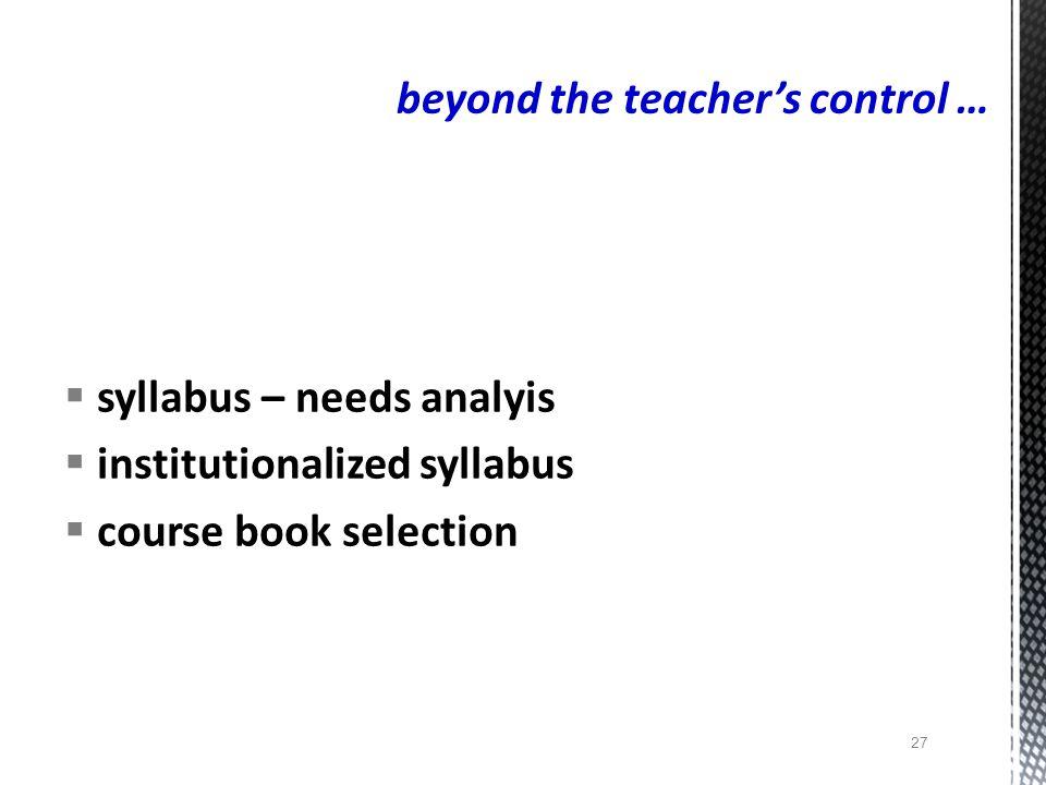 beyond the teacher's control …