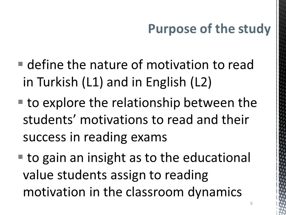 Purpose of the study define the nature of motivation to read in Turkish (L1) and in English (L2)