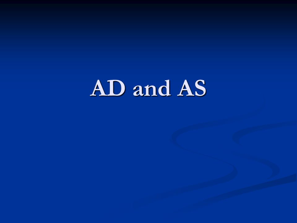 AD and AS