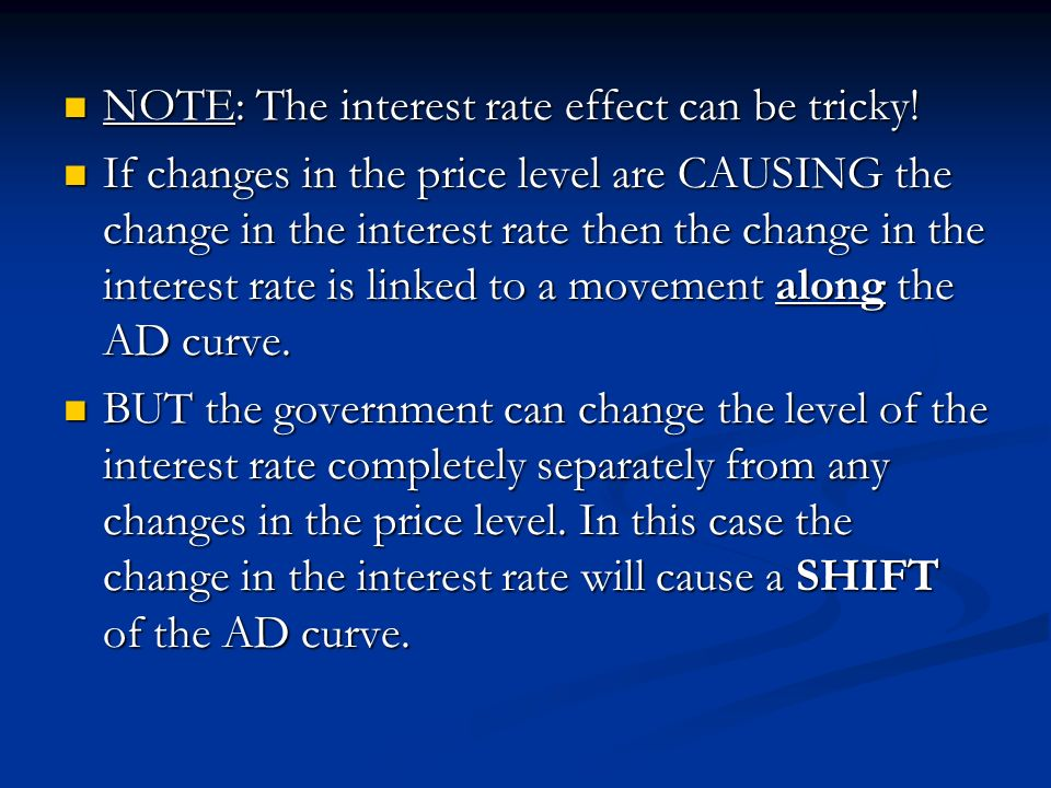 NOTE: The interest rate effect can be tricky!