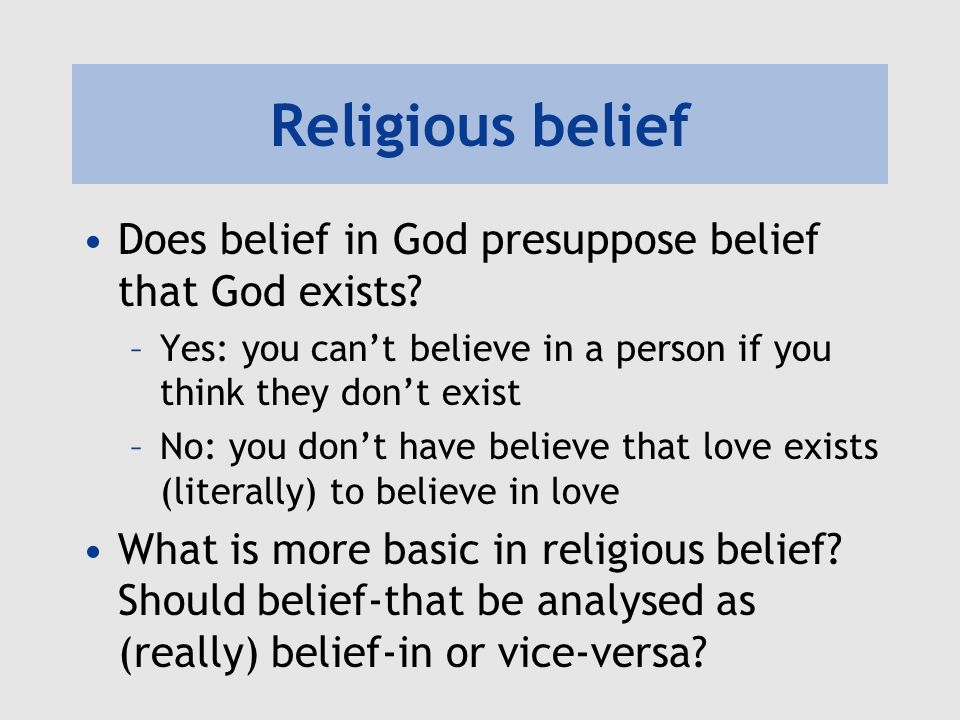 Religious belief Does belief in God presuppose belief that God exists