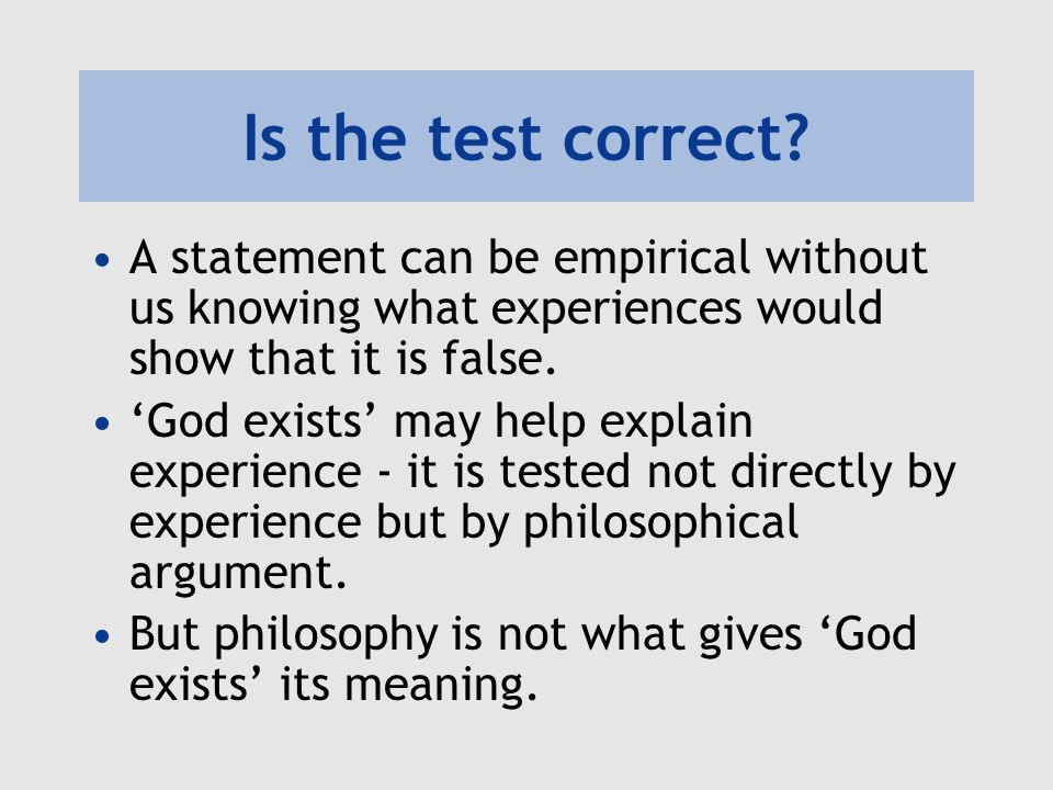 Is the test correct A statement can be empirical without us knowing what experiences would show that it is false.