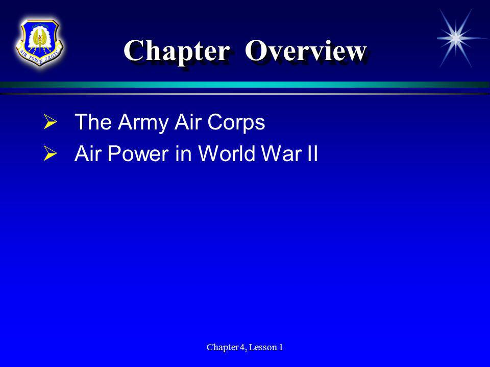 Chapter Overview The Army Air Corps Air Power in World War II