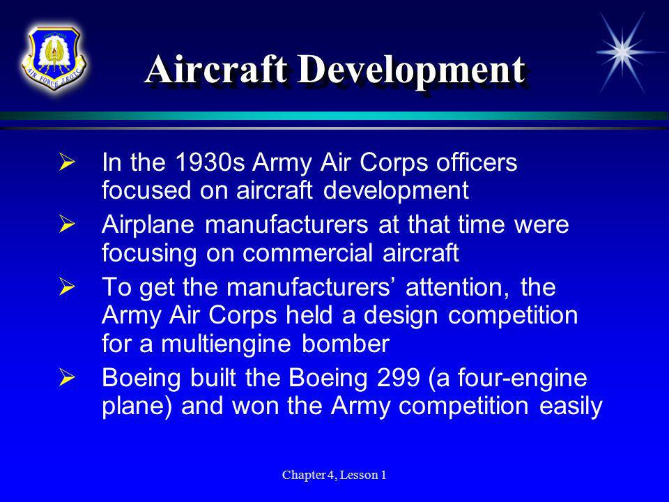 Aircraft Development In the 1930s Army Air Corps officers focused on aircraft development.