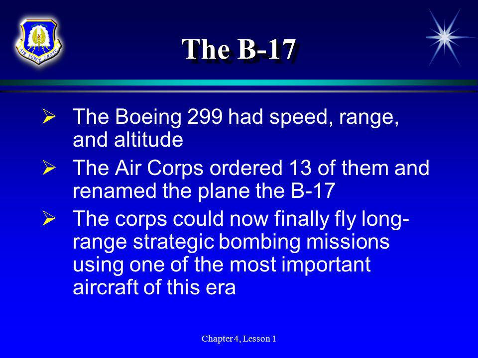 The B-17 The Boeing 299 had speed, range, and altitude