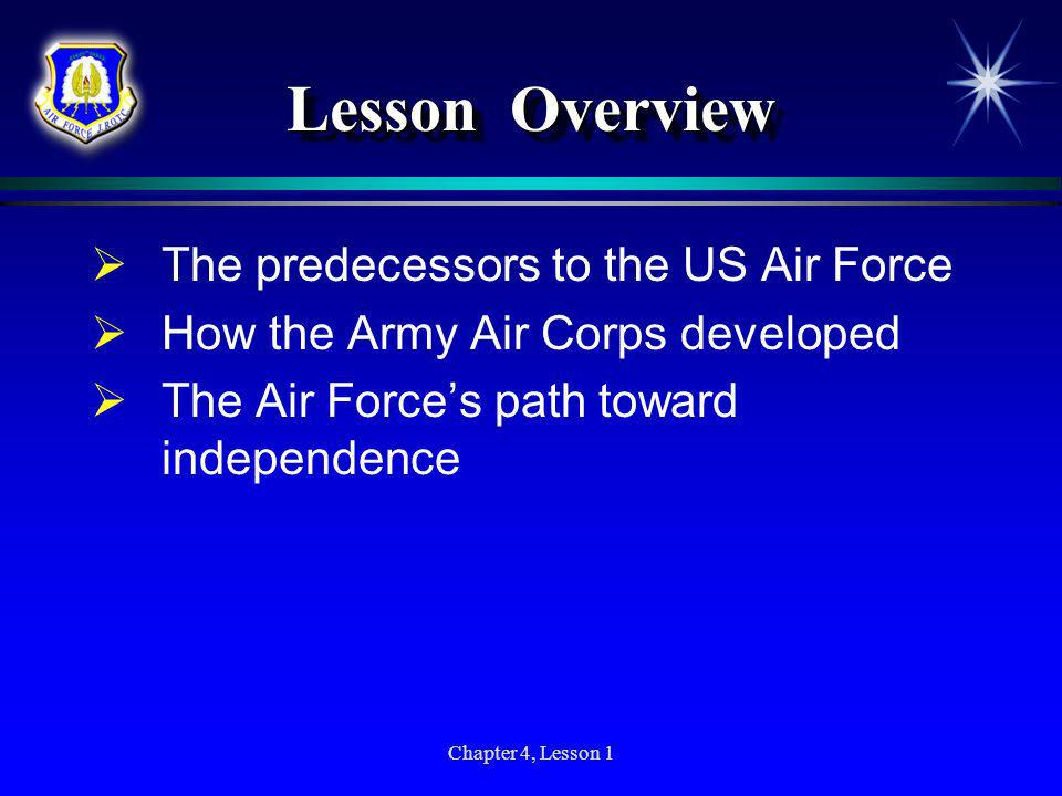 Lesson Overview The predecessors to the US Air Force