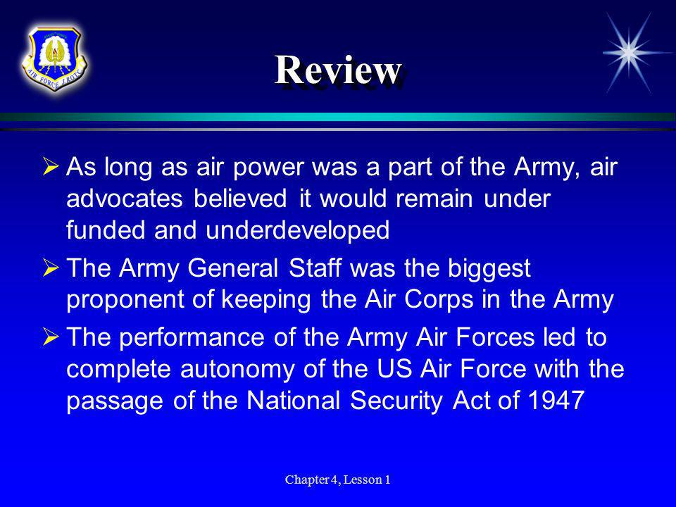 Review As long as air power was a part of the Army, air advocates believed it would remain under funded and underdeveloped.