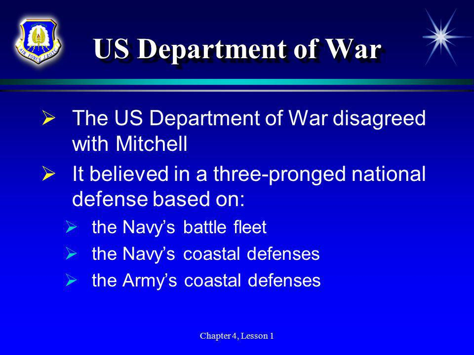 US Department of War The US Department of War disagreed with Mitchell